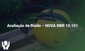 Avaliação de Ruído – Nova NBR 10.151/2019