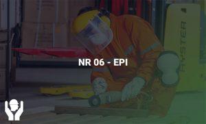 NR 06 – EPI (Equipamentos de Proteção Individual)