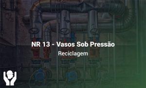 NR 13 – Vasos Sob Pressão | Reciclagem