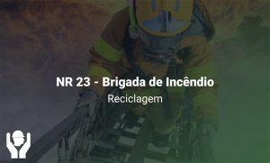 NR 23 – Brigada de Incêndio | Reciclagem