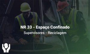 NR 33 – Espaço Confinado | Supervisores | Reciclagem