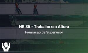 NR 35 – Trabalho em Altura | Formação de Supervisor
