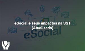 eSocial e seus impactos na SST (Atualizado)
