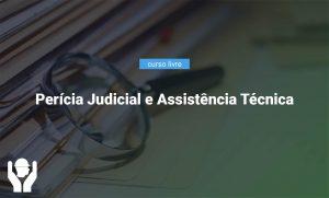 Perícia Judicial e Assistência Técnica